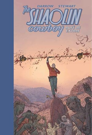 THE SHAOLIN COWBOY 2. BUFE DE EXTRAS