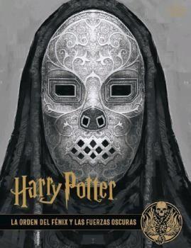HARRY POTTER: LOS ARCHIVOS DE LAS PELICULAS 8. LA ORDEN DEL FENIX Y LAS FUERZAS