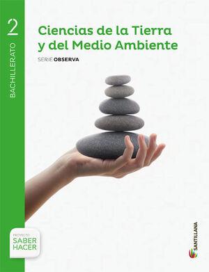 CIENCIAS DE LA TIERRA Y MEDIO AMBIENTE SERIE OBSERVA 2 BTO SABER HACER