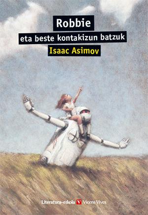 ROBBIE ETA BESTE KONTAKIZUN... (LITERATURA-ESKOLA)