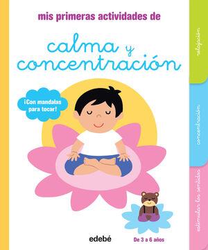 MIS PRIMERAS ACTIVIDADES DE CALMA Y CONCENTRACION