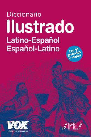 DICCIONARIO ILUSTRADO LATIN. LATINO-ESPAÑOL/ ESPAÑOL-LATINO