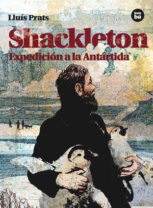 SHACKLETON. EXPEDICION A LA ANTARTIDA