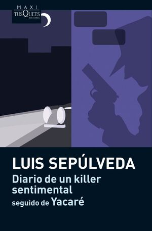 DIARIO DE UN KILLER SENTIMENTAL SEGUIDO DE YACARE