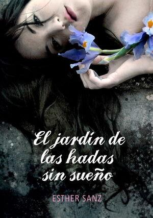 EL JARDIN DE LAS HADAS SIN SUEÑO (EL BOSQUE 2)