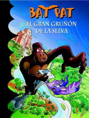 EL GRAN GRUÑON DE LA SELVA (SERIE BAT PAT 22)