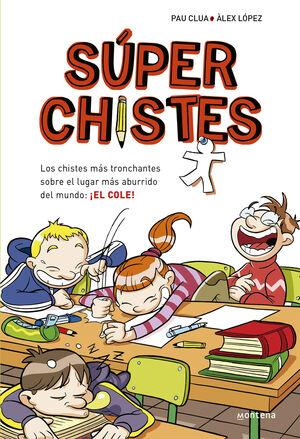 SUPERCHISTES. LOS CHISTES MAS TRONCHANTES (SUPER CHISTES 1)
