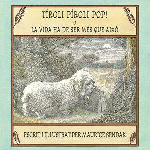 TIROLI PIROLI POP! O LA VIDA HA DE SER MES QUE AIXO