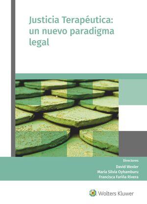 JUSTICIA TERAPEUTICA: UN NUEVO PARADIGMA LEGAL