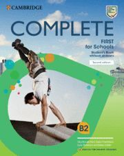 COMPLETE FIRST FOR SCHOOLS FOR SPANISH SPEAKERS SECOND EDITION. STUDENT'S BOOK W