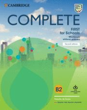 COMPLETE FIRST FOR SCHOOLS FOR SPANISH SPEAKERS SECOND EDITION. WORKBOOK WITHOUT