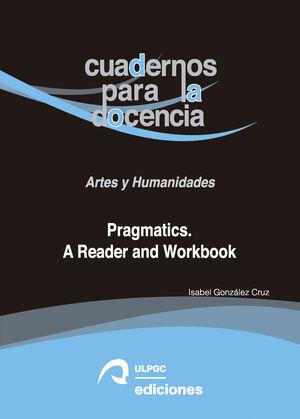 PRAGMATICS. A READER AND WORKBOOK