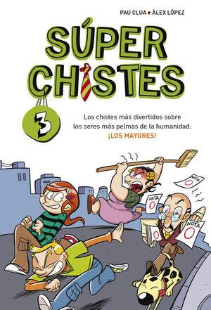SUPERCHISTES. LOS CHISTES MAS DIVERTIDOS (SUPER CHISTES 3)