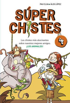 SUPER CHISTES. LOS MEJORES CHISTES DE ANIMALES (SUPER CHISTES 4)