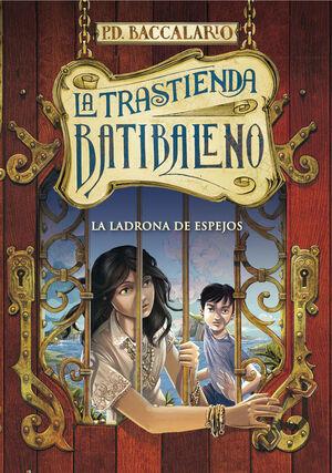 LA LADRONA DE ESPEJOS (LA TRASTIENDA BATIBALENO 4)