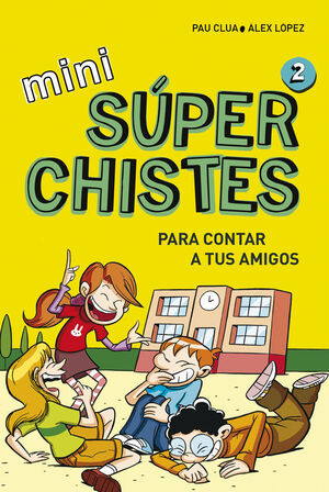 SUPER CHISTES PARA CONTAR A TUS AMIGOS (MINI SUPERCHISTES 2)