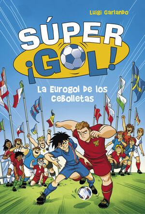 LA EUROGOL DE LOS CEBOLLETAS (SUPER ¡GOL! 7)