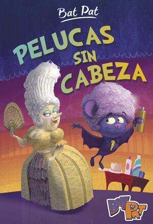 PELUCAS SIN CABEZA (SERIE BAT PAT 5)