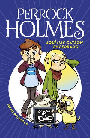 AQUI HAY GATSON ENCERRADO (SERIE PERROCK HOLMES 5)