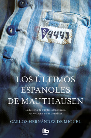 LOS ULTIMOS ESPAÑOLES DE MAUTHAUSEN
