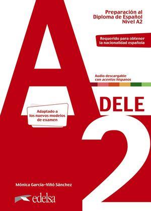 PREPARACION AL DELE A2. LIBRO DEL ALUMNO. EDICION 2020