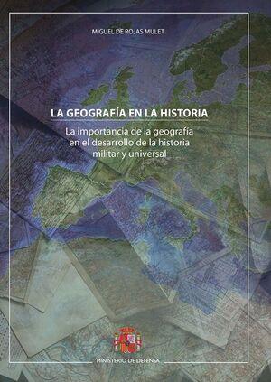 LA GEOGRAFIA EN LA HISTORIA. LA IMPORTANCIA DE LA GEOGRAFIA EN EL DESARROLLO DE