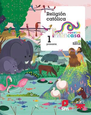 RELIGION CATOLICA. 1 PRIMARIA. NUESTRA CASA