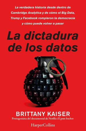 LA DICTADURA DE LOS DATOS. LA VERDADERA HISTORIA DESDE DENTRO DE CAMBRIDGE ANALY
