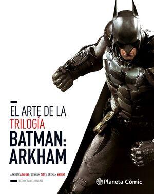 EL ARTE DE LA TRILOGIA BATMAN ARKHAM