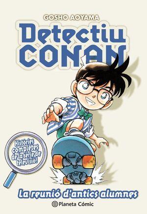DETECTIU CONAN Nº 09/10 LA REUNIO D ANTICS ALUMNES