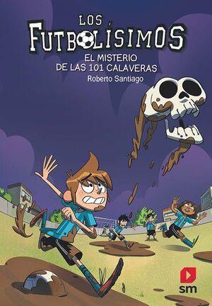 LOS FUTBOLISIMOS 15: EL MISTERIO DE LAS 101 CALAVERAS