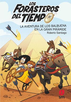 LOS FORASTEROS DEL TIEMPO 7: LA AVENTURA DE LOS BALBUENA EN LA GRAN PIRAMIDE