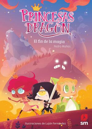PRINCESAS DRAGON: EL FIN DE LA MAGIA
