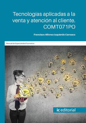 TECNOLOGIAS APLICADAS A LA VENTA Y ATENCION AL CLIENTE. COMT071PO