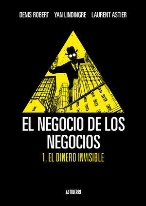 EL NEGOCIO DE LOS NEGOCIOS 1. EL DINERO INVISIBLE