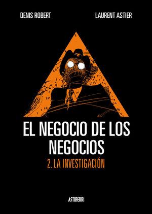EL NEGOCIO DE LOS NEGOCIOS 2. LA INVESTIGACION