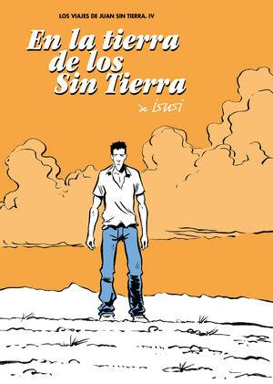 LOS VIAJES DE JUAN SIN TIERRA 4. EN LA TIERRA DE LOS SIN TIERRA