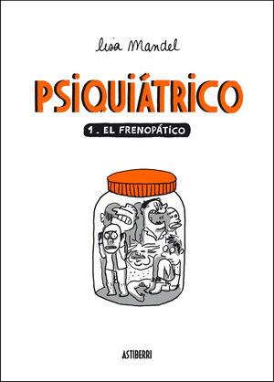 PSIQUIATRICO 1. EL FRENOPATICO