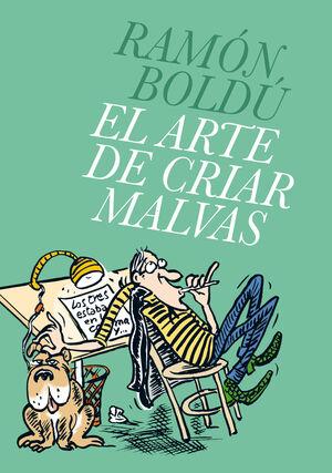 EL ARTE DE CRIAR MALVAS
