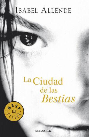 LA CIUDAD DE LAS BESTIAS (MEMORIAS DEL AGUILA Y DEL JAGUAR 1)