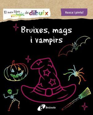 EL MEU LLIBRE MÀGIC DE DIBUIX. BRUIXES, MAGS I VAMPIRS