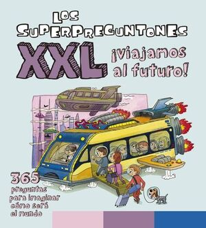 LOS SUPERPREGUNTONES XXL ¿COMO SERA EL FUTURO?