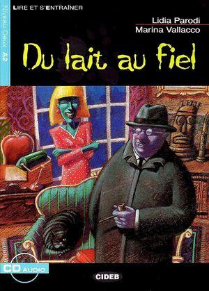 DU LAIT AU FIEL (+CD)
