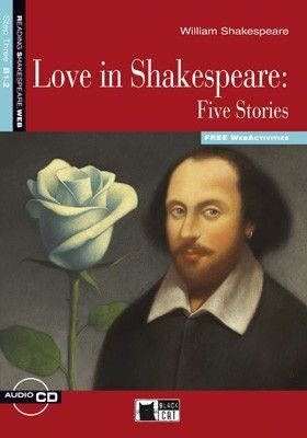 LOVE IN SHAKESPEARE: FIVE STORIES. BOOK + CD