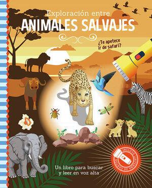 EXPLORACION ENTRE ANIMALES SALVAJES.(LIBRO CON LIN